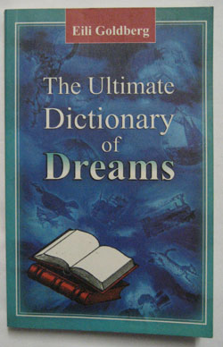 The Ultimate Dictionary of Dreams, available from my online shop.